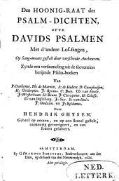 Den hoonig-raat der psalm-dichten, ofte Davids psalmen met d'andere lof-sangen, op sang-maate gestelt door verscheide autheuren: Zynde een versaameling uit de seeventien berijmde psalm-boeken van P: Dathenus. Ph: de Marnix ...
