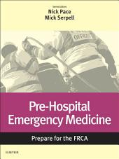 Pre-Hospital Emergency Medicine E-Book: Prepare for the FRCA E-Book: Key Articles from the Anesthesia and Intensive Care Medicine Journal