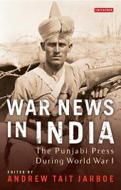War News in India: The Punjabi Press During World War I