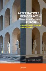 Alternatives to Democracy in Twentieth-Century Europe