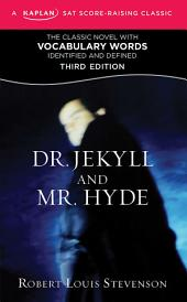 Dr. Jekyll and Mr. Hyde: A Kaplan SAT Score-Raising Classic, Edition 3
