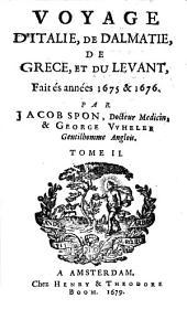 Voyage d'Italie, de Dalmatie, de Grèce et du Levant: fait aux années 1675 & 1676, Volume2