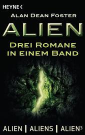 Alien: Drei Romane in einem Band