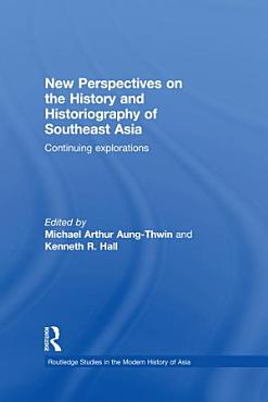 New Perspectives on the History and Historiography of Southeast Asia PDF