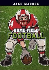 Jake Maddox: Home-Field Football