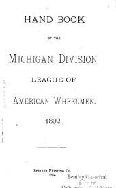 Handbook of the Michigan Division, League of American Wheelmen, 1892
