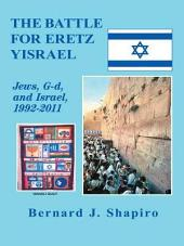 The Battle for Eretz Yisrael: Jews, G-d and Israel, 1992–2011