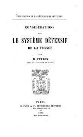 Considérations sur le système défensif de la France: Publication de la réunion des officiers