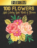New Coloring Book 100 Flowers Adult PDF