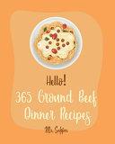 Hello! 365 Ground Beef Dinner Recipes