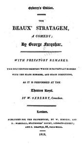 The New English Drama, with Prefatory Remarks, Biographical Sketches, and Notes, Critical and Explanatory: Being the Only Edition Existing which is Faithfully Marked with the Stage Business, and Stage Directions, as Performed at the Theatres Royal, Volume 6