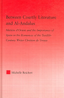 Between Courtly Literature and Al Andalus PDF
