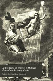 El Evangelio en triunfo, ó, Historia de un filósofo desengañado, 1
