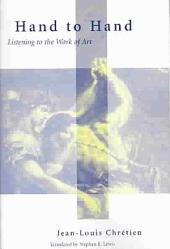 Hand to Hand: Listening to the Work of Art