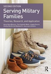Serving Military Families: Theories, Research, and Application, Edition 2
