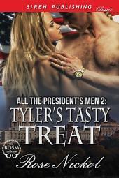 All the President's Men 2: Tyler's Tasty Treat