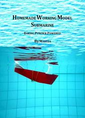 Homemade Working Model Submarine: Baking Powder Powered Submarine