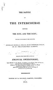 The Nature of the Intercourse Between the Soul and Body. ... Translated from the Latin. [With a Preface by T. Hartley.]