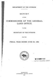 Report of the Commissioner of the General Land Office to the Secretary of the Interior for the Year Ended ...