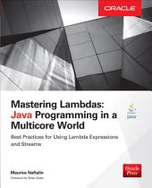 Mastering Lambdas: Java Programming in a Multicore World