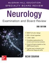 Neurology Examination and Board Review, Third Edition: McGraw-Hill Education Specialty Board Review, Edition 3