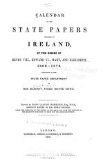 Calendar of the State Papers Relating to Ireland  of the Reigns of Henry VIII   Edward VI   Mary  and Elizabeth  1509 1573 PDF