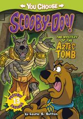 You Choose Stories: Scooby Doo: The Mystery of the Aztec Tomb