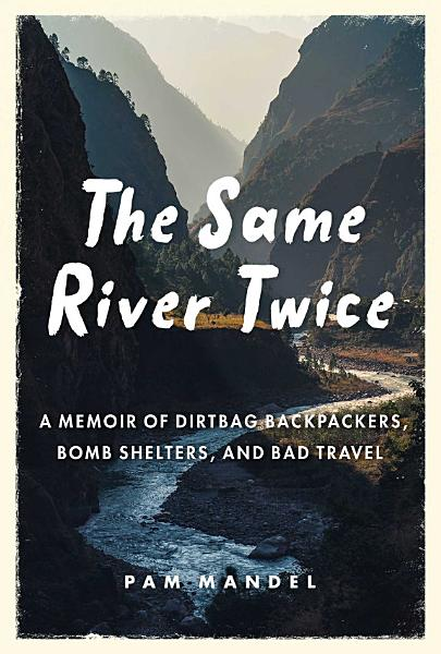 Download The Same River Twice Book