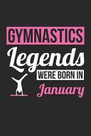 Gymnastics Notebook - Gymnastics Legends Were Born In January - Gymnastics Journal - Birthday Gift for Gymnast