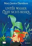 Unter Wasser liebt sich  besser PDF