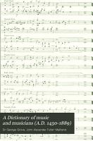A Dictionary of Music and Musicians  A D  1450 1889  PDF