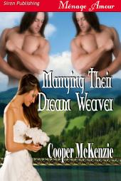 Marrying Their Dream Weaver