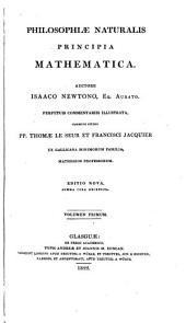 Philosophiae naturalis principia mathematica ; Perpetuis commentariis illustrata, communi studio Thomae le Seur et Francisci Jacquier: Volume 1
