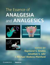The Essence of Analgesia and Analgesics