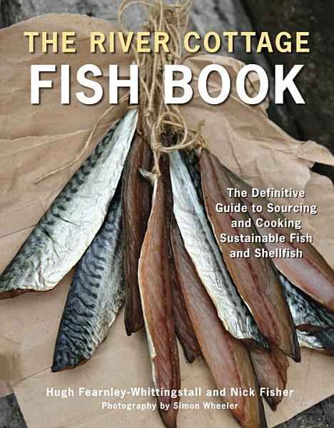 Download The River Cottage Fish Book Book