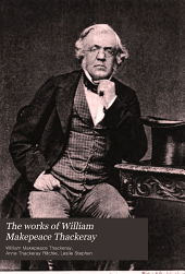 The works of William Makepeace Thackeray: Volume 10