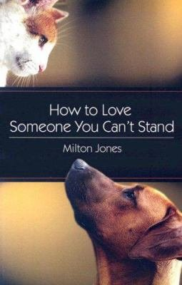 How to Love Someone You Can t Stand