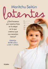 Latentes: Crianza entre los 6 y los 11 años