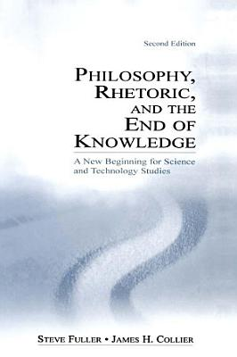 Philosophy  Rhetoric  and the End of Knowledge