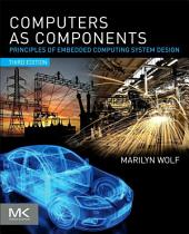 Computers as Components: Principles of Embedded Computing System Design, Edition 3
