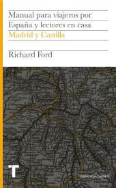 Manual para viajeros por España y lectores en casa Vol.III: Madrid y Castilla