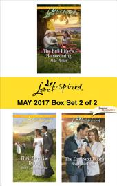 Harlequin Love Inspired May 2017 - Box Set 2 of 2: The Bull Rider's Homecoming\Their Surprise Daddy\The Dad Next Door