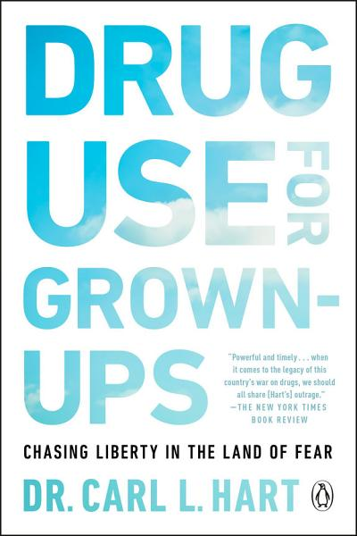 Download Drug Use for Grown Ups Book