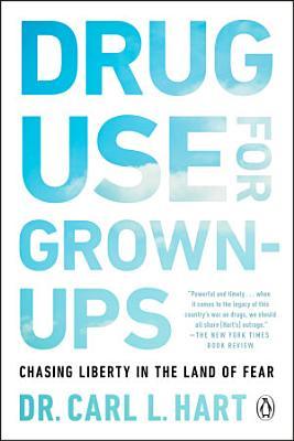 Drug Use for Grown Ups