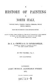"""""""A"""" history of painting in North Italy: Volume 1"""