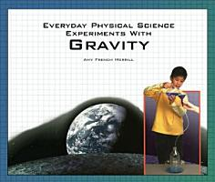 Everyday Physical Science Experiments with Gravity PDF