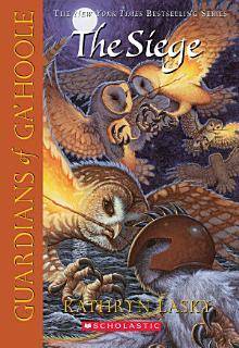Guardians of Ga Hoole  4  The Siege Book