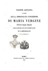 Solenne adunanza in onore della Immacolata Concezione di Maria Vergine tenuta dagli Arcadi ... in Campidoglio