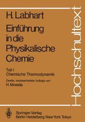 Einführung in die Physikalische Chemie: Teil I Chemische Thermodynamik, Ausgabe 2