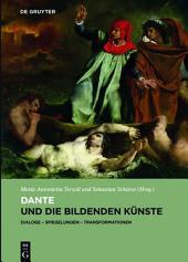Dante und die bildenden Künste: Dialoge – Spiegelungen – Transformationen